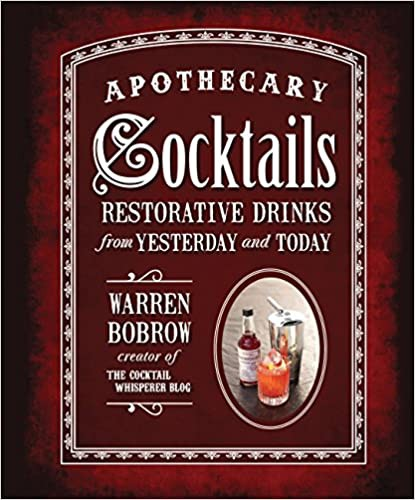 Dr-Tumbletys-Apothecary-inspired-by-spirits-distilling-company-Pittsburgh-hachette-book-group-paperback-history-apothecary-cocktails-restorative-drinks-from-yesterday-and-today-warren-bobrow-medicinal-alcohol-drinks-mixology-bartending-whiskey-whisky-prescription-quack-doctor