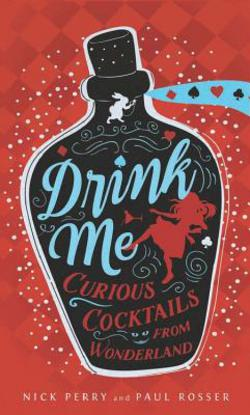 Dr-Tumbletys-Apothecary-inspired-by-spirits-distilling-company-Pittsburgh-hachette-book-group-paperback-history-drink-me-curious-cocktails-from-wonderland-alice-nick-perry-paul-rosser-disney-cheshire-cat-mad-hatter-mixology-alcohol-bartender-bartending-drinks-white-rabbit-novelty