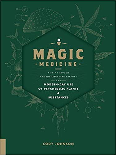 Dr-Tumbletys-Apothecary-inspired-by-spirits-distilling-company-Pittsburgh-hachette-book-group-paperback-history-magic-medicine-cody-johnson-cannabis-psychedelic-traditional-chinese-medicine