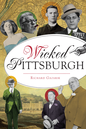Dr-Tumbletys-Apothecary-inspired-by-spirits-distilling-company-Pittsburgh-richard-gazarik-history-press-paperback-book-wicked-pittsburgh-vice-crime-david-lawrence-art-rooney-gangs-corruption