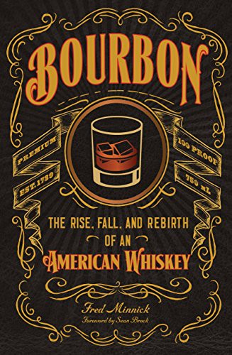 Dr-Tumbletys-Apothecary-inspired-by-spirits-distilling-company-Pittsburgh-workman-publishing-book-paperback-history-bourbon-the-rise-and-fall-and-rebirth-of-an-american-whiskey-whisky-fred-minnick