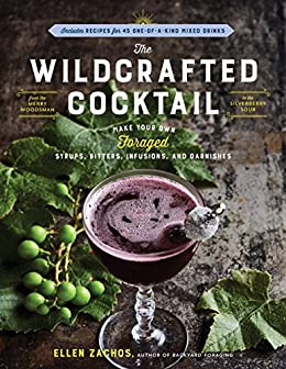 Dr-Tumbletys-Apothecary-inspired-by-spirits-distilling-company-Pittsburgh-workman-publishing-book-paperback-history-the-wildcrafted-cocktail-make-your-own-foraged-syrups-bitters-infusions-garnishes-recipes-mixed-drinks-party-planning-ellen-zachos