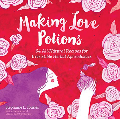 Dr-Tumbletys-Apothecary-inspired-by-spirits-distilling-company-Pittsburgh-workman-publishing-herbal-aphrodisiac-recipe-making-love-potions-stephanie-tourles-valentines-day-romance-book