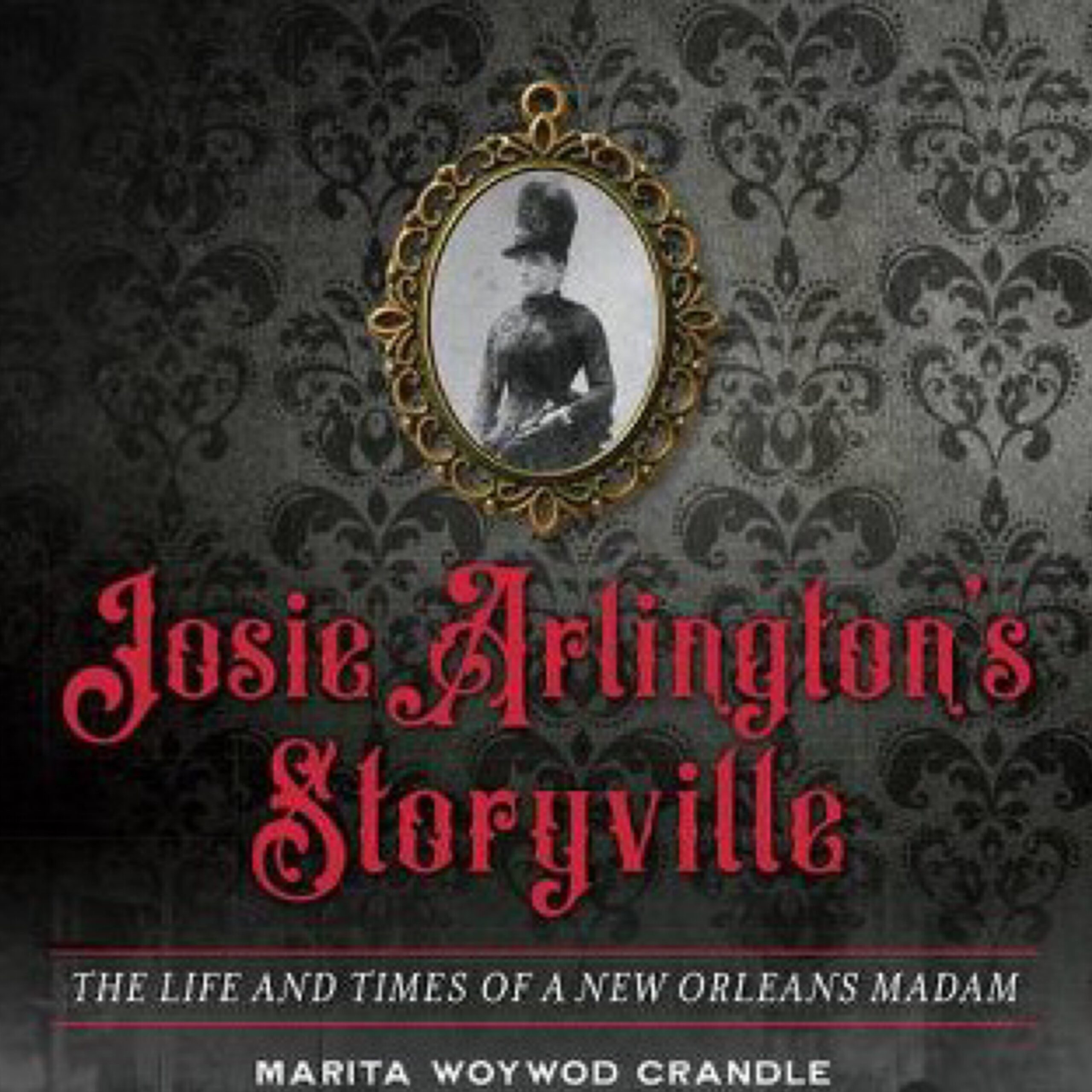 dr-tumbletys-pittsburgh-pennsylvania-allentown-hilltop-inspired-by-spirits-distilling-co-storyville-lounge-josie-arlington-storyville-the-life-and-times-of-a-new-orleans-madam-marita-woywod-crandle-red-light-district-nola-louisiana
