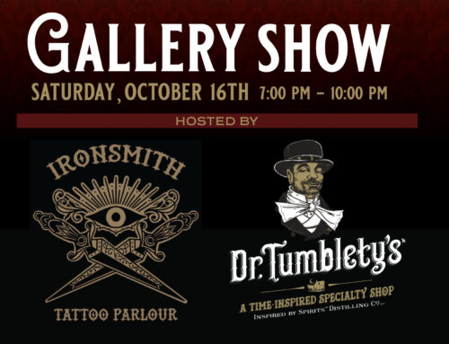 Gallery Show with Ironsmith Tattoo Parlour